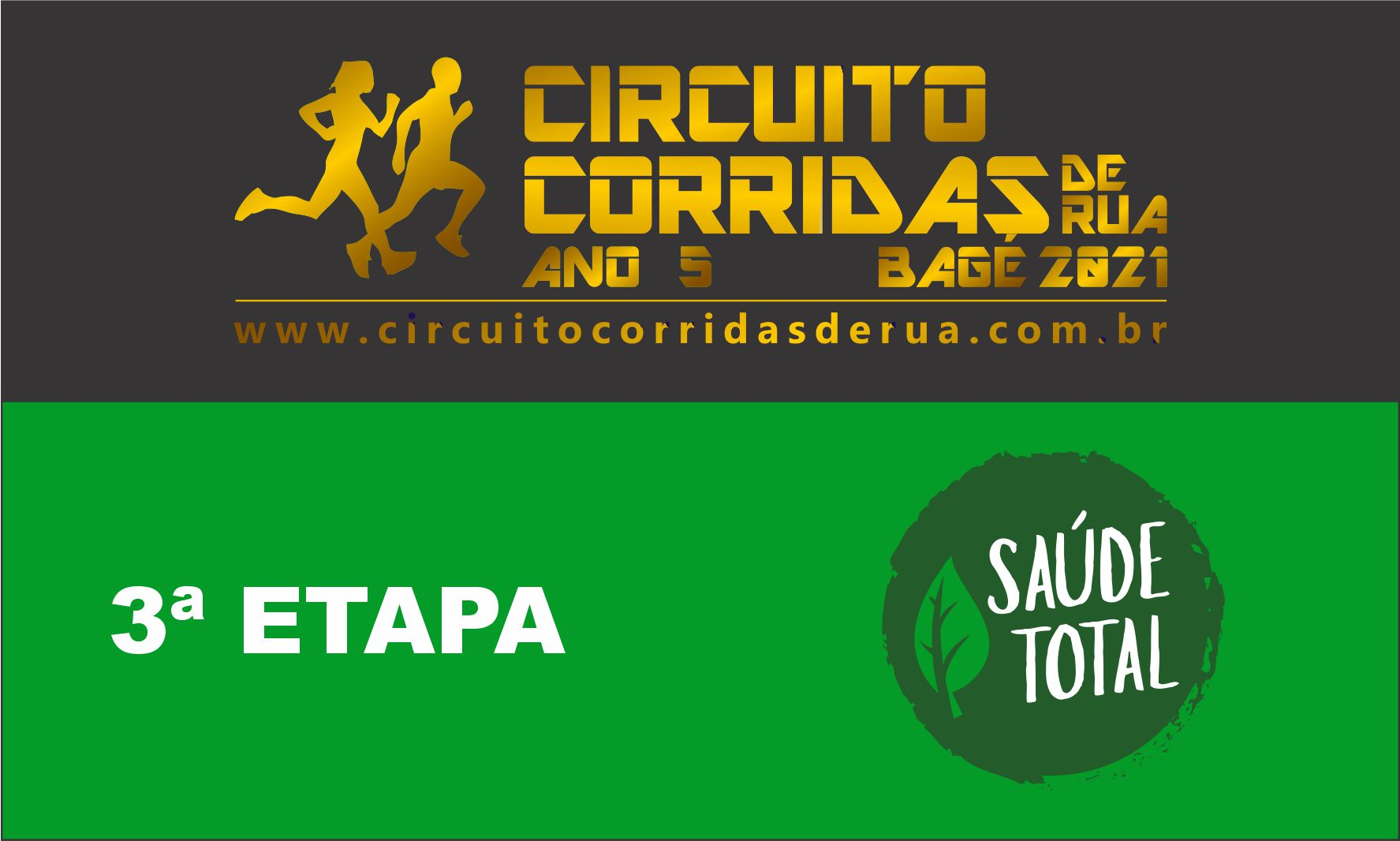 CIRCUITO CORRIDAS DE RUA DE BAGÉ ANO 5 - 3ª ETAPA - SAÚDE TOTAL